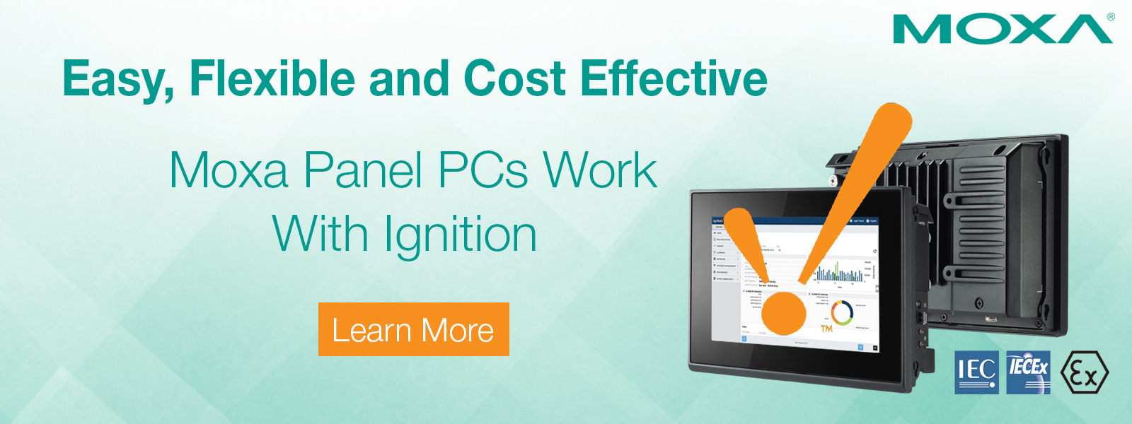 Easy Flexible and Cost Effective. Moxa panel PCs Work with ignition.